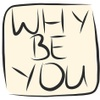 Why Be You logo