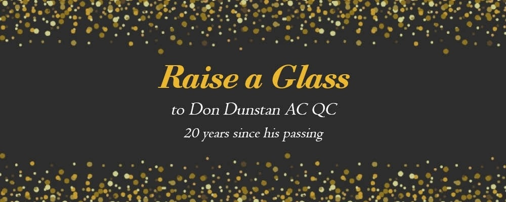Raise A Glass | To Don Dunstan | 20 Years Since His Passing  Event Banner