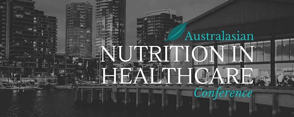 Australasian Nutrition in Healthcare Conference 2019 - Melbourne Event Banner