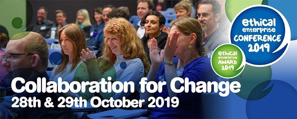 Ethical Enteprise Conference 2019 - Collaboration for Change Event Banner