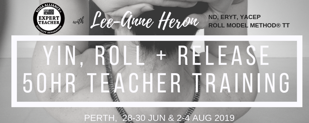 Yin, Roll and Release 50hr Certified Training PERTH June 28 - Aug 4 2019 including The Roll Model® Method Event Banner