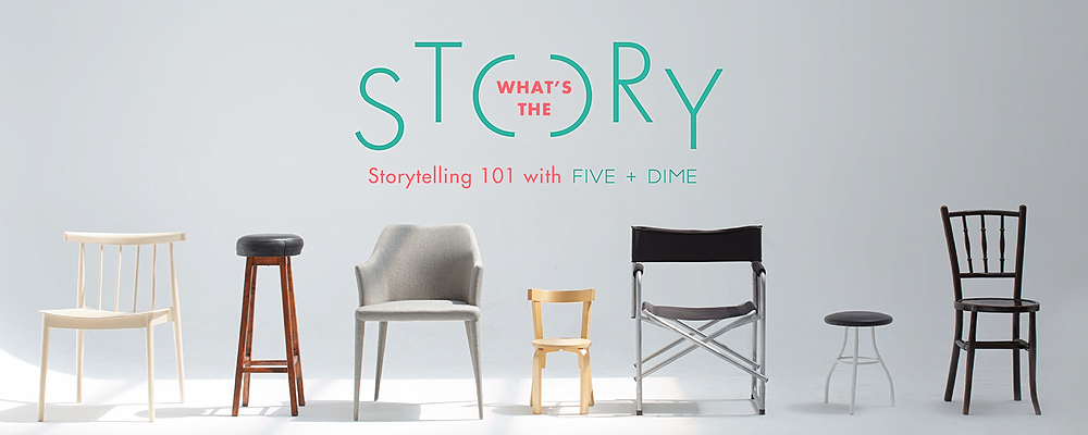 What's the Story. Storytelling 101 with Five + Dime Event Banner
