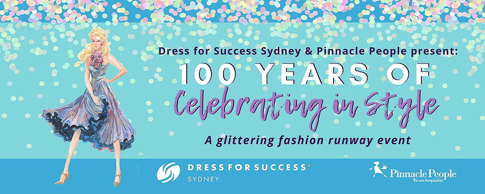 Dress for Success Sydney and Pinnacle People present 100 Years of Celebrating in Style Event Banner