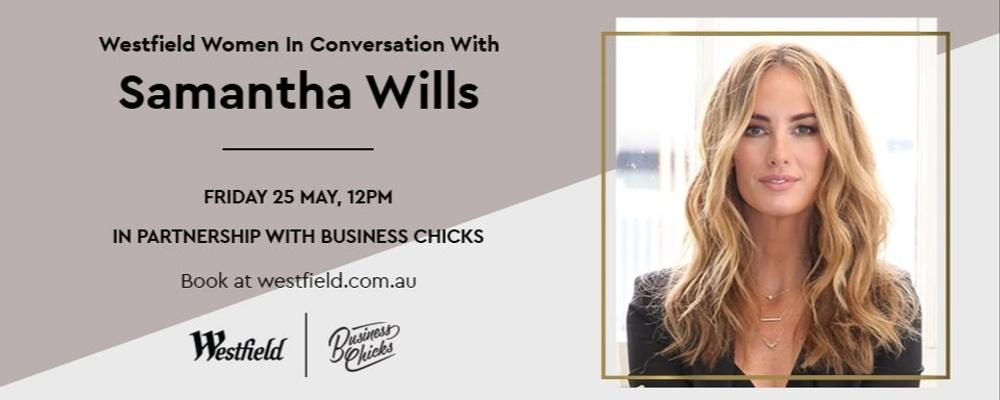 Westfield Women in Conversation with Samantha Wills Event Banner