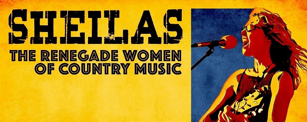 SHEILAS! The renegade women of country music Event Banner