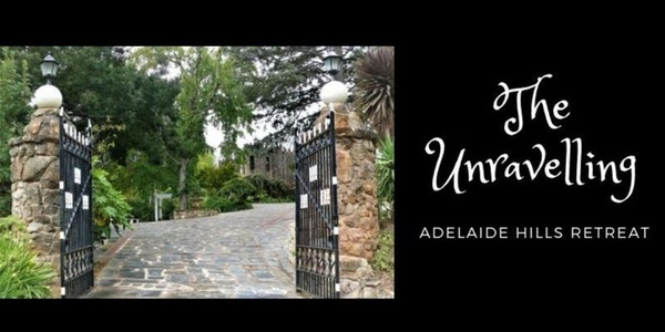 The Unravelling Adelaide Hills Retreat Event Banner