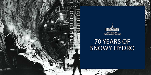 Discussion: 70th Anniversary of the Snowy Hydro (Fri 18 October 2019) Event Banner