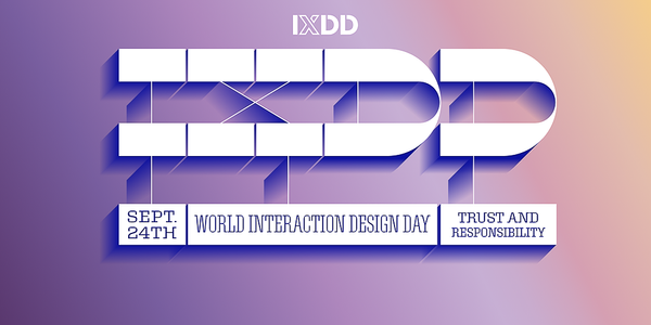 Ethical Design, Trust & Responsibility for World Interaction Design Day (IxDD) Event Banner