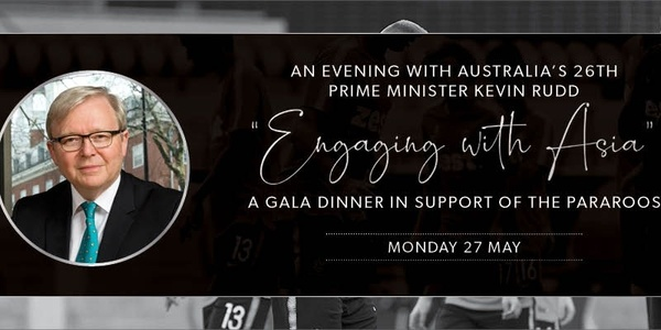 An Evening with Australia's 26th Prime Minister Kevin Rudd | A Gala Dinner In Support of the Pararoos Event Banner