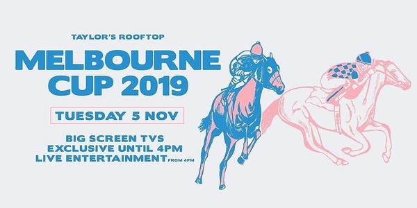 2019 Melbourne cup Taylor's Rooftop Marquee! Event Banner