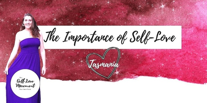 The Importance of Self-Love // Tasmania Event Banner