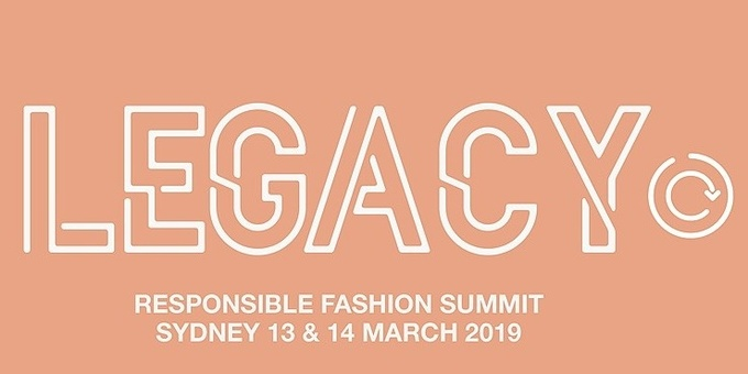 LEGACY Responsible Fashion Summit, Sydney, 13 & 14 March 2019 Event Banner