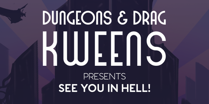 Dungeons and Drag Kweens - See You In Hell! Event Banner