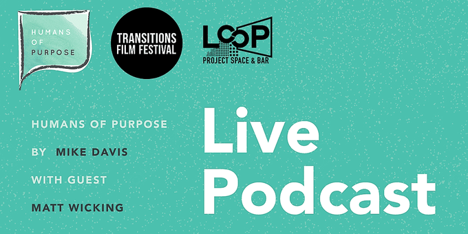 Humans of Purpose Live Podcast @ Loop Project Space and Bar Event Banner