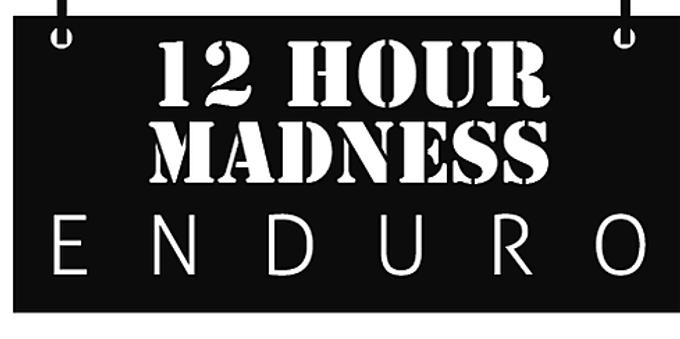 12 HOUR MADNESS E N D U R O Event Banner