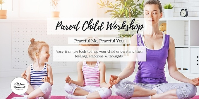 Parent Child Workshop: Peaceful Me, Peaceful You. Event Banner