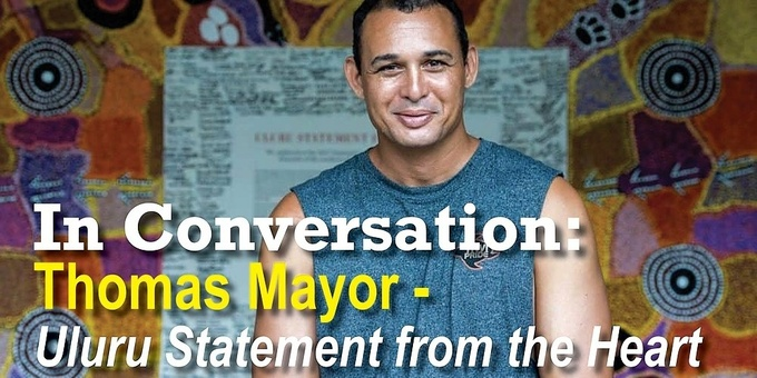 In Conversation: Thomas Mayor - the Uluru Statement from the Heart Event Banner