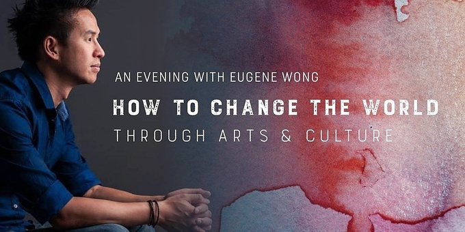 How to Change the World Through Arts & Culture Event Banner