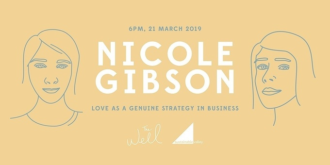 The Well Presents 'Nicole Gibson: love as a genuine strategy in business'  Event Banner