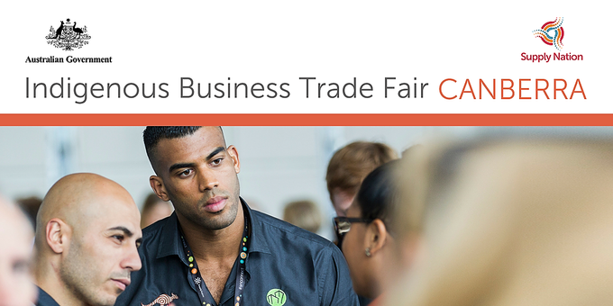 Indigenous Business Trade Fair Series: Canberra Attendees Event Banner