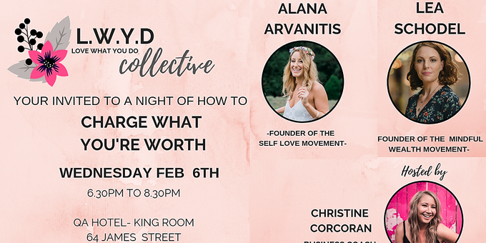 LWYD (Love What You Do Collective) Feb Event - Charge what you're worth Event Banner