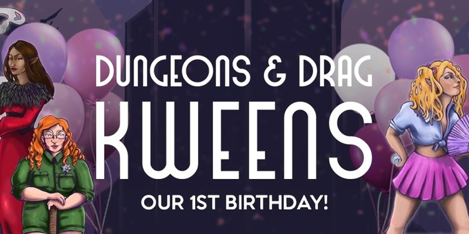 Dungeons & Drag Kweens: Reptilica Must Die! + Our First Birthday! Event Banner
