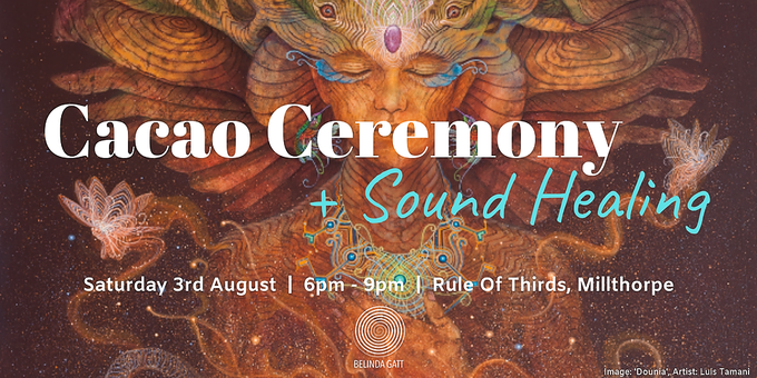 Cacao Ceremony + Sound Healing (Millthorpe) Tickets, Sat 3rd Aug 6:00 pm -  9:00 pm   Humanitix