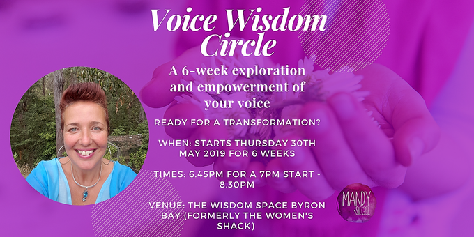 Voice Wisdom Circle - A six-week exploration and empowerment of your voice  Tickets, Thu 30th May - Thu 4th Jul 2019 7:00 pm - 8:30 am | Humanitix