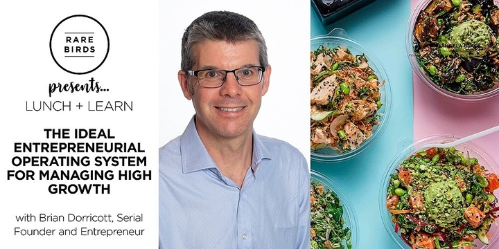 Lunch and Learn: The ideal entrepreneurial operating system for managing high growth Event Banner