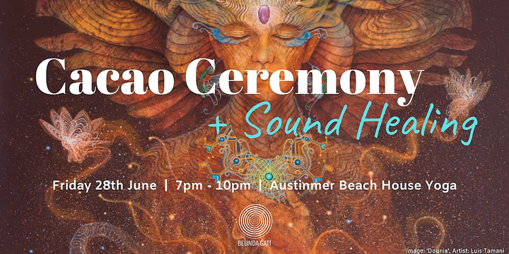 Cacao Ceremony + Sound Healing Tickets, Fri 28th Jun 2019 7:00 pm - 10:00  pm   Humanitix