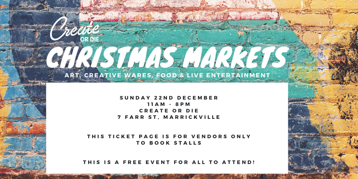 Create or Die Christmas Markets - Vendor tickets Event Banner