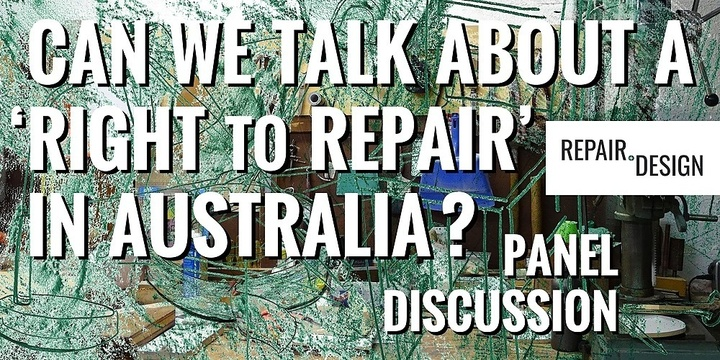 Panel Discussion: Can we talk about a 'Right to Repair' in Australia? Event Banner
