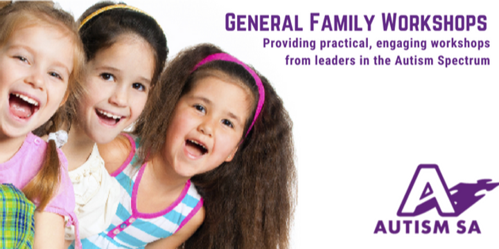 An introduction to the autism spectrum for families and carers - General Family Workshop - ELIZABETH Event Banner