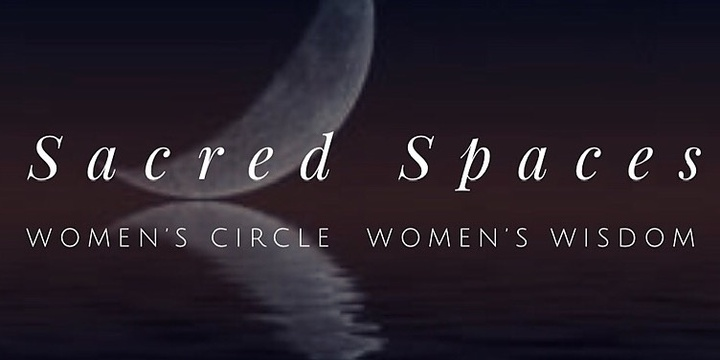 Sacred Spaces - New Moon Circle for Women Event Banner