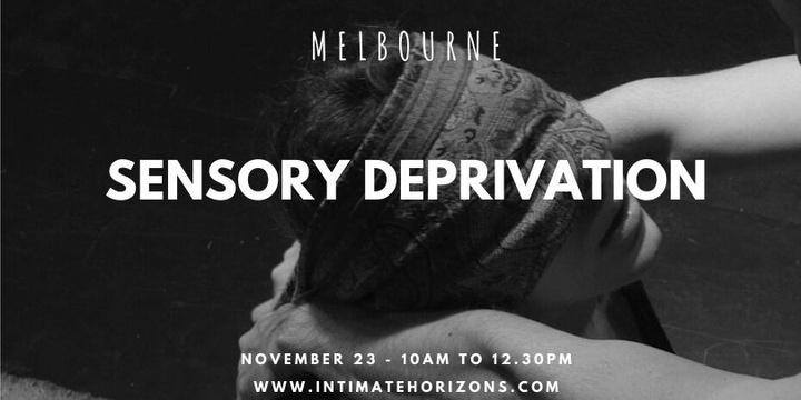 Sensory Deprivation - Melbourne Event Banner