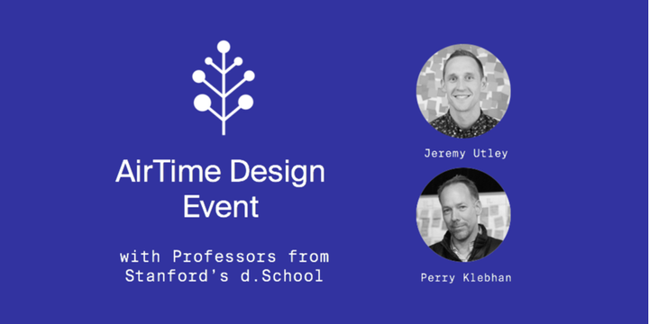 AirTime Event | Design Thinking with Jeremy Utley & Perry Klebahn (Professor's from Stanford's Design School) Event Banner