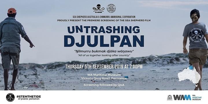 Untrashing Djulpan Perth Film Premiere - a film by Sea Shepherd Australia Event Banner