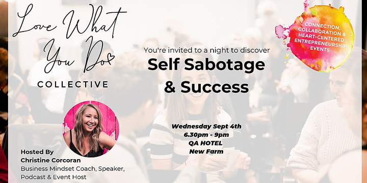 Self Sabotage and Success - Love What You Do Collective September Event Event Banner