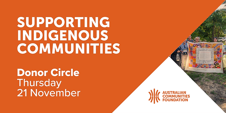 Supporting Indigenous Communities Donor Circle 21 November Event Banner