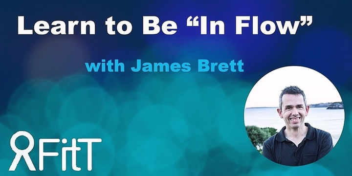 FitT eWorkshop - Learn to Be 'In Flow' with James Brett Event Banner