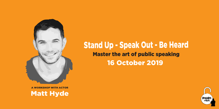 #mnmUnlock presents 'Be Heard. Master your public speaking skills' Event Banner