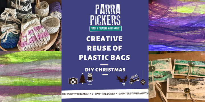Creative Re-use of Plastic Bags - Parra Pickers December 2019 Event Banner