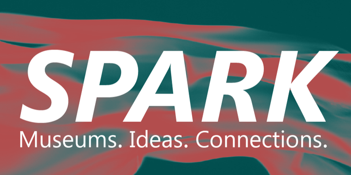 SPARK: Museums. Ideas. Connections. Event Banner