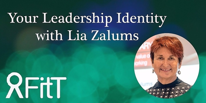 FitT eWorkshop - Your Leadership Identity with Lia Zalums Event Banner