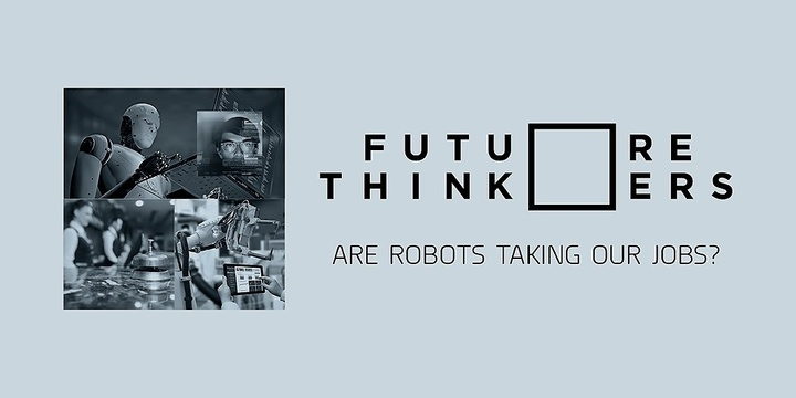 Future Thinkers | Are robots taking our jobs? Event Banner