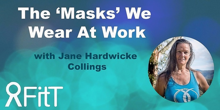 FitT eWorkshop - The 'Masks' We Wear At Work with Jane Hardwicke Collings Event Banner