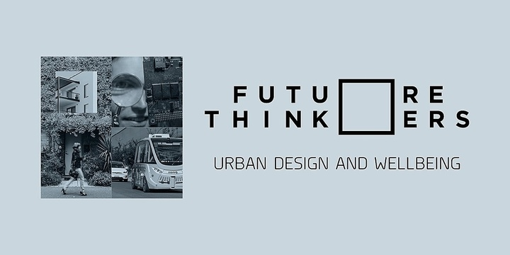 Future Thinkers | Urban design and wellbeing Event Banner