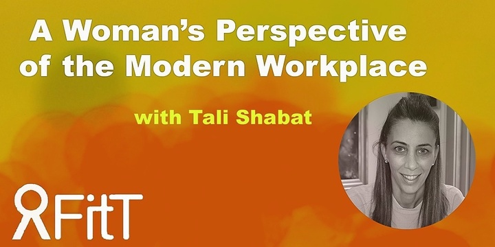 FitT eWorkshop - A Woman's Perspective of the Modern Workplace with Tali Shabat Event Banner