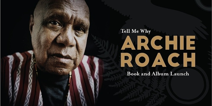 Archie Roach - Tell Me Why book and album launch Event Banner