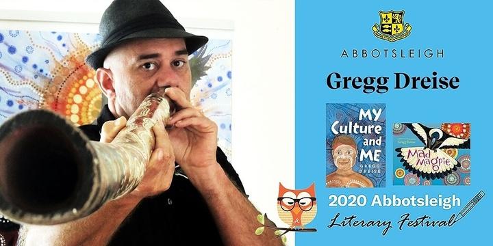 10.40am Session - Gregg Dreise at the Abbotsleigh Literary Festival 2020 Event Banner
